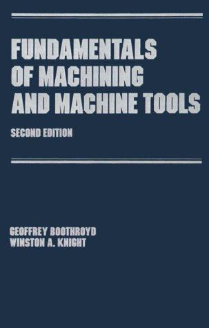 Download Fundamentals of machining and machine tools