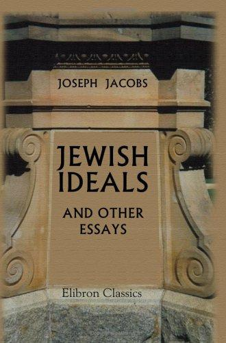 Jewish Ideals, and Other Essays