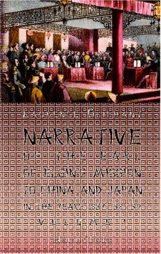 Download Narrative of the Earl of Elgin\'s Mission to China and Japan in the Years 1857, \'58, \'59