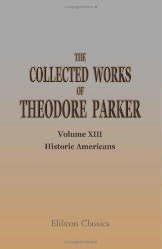 Download The Collected Works of Theodore Parker