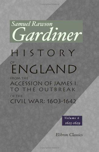 Download History of England from the Accession of James I. to the Outbreak of the Civil War: 1603-1642: Volume 6