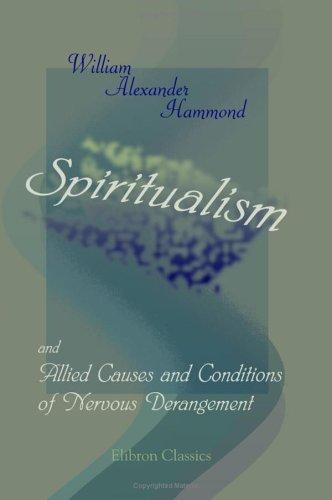 Download Spiritualism and Allied Causes and Conditions of Nervous Derangement