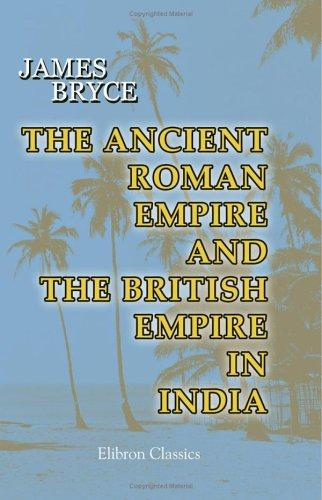 The Ancient Roman Empire and the British Empire in India. The Diffusion of Roman and English Law throughout the World