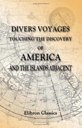 Download Divers Voyages Touching the Discovery of America and the Islands Adjacent