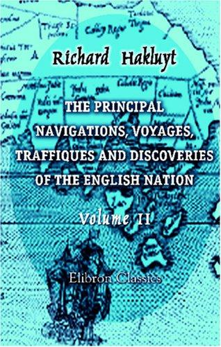 Download The Principal Navigations, Voyages, Traffiques and Discoveries of the English Nation