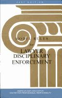 Model rules for lawyer disciplinary enforcement