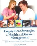 Engagement strategies in health and disease management by Robin Foust