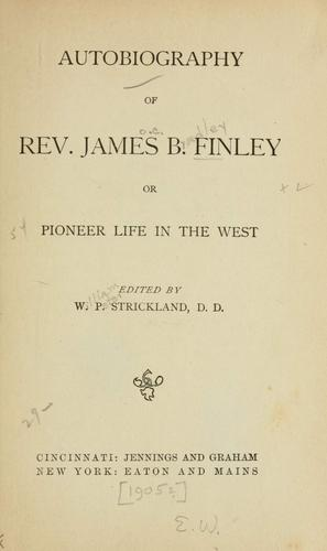 Autobiography of Rev. James B. Finley, or, Pioneer life in the West