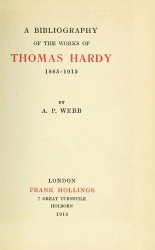 Download A bibliography of the works of Thomas Hardy, 1865-1915