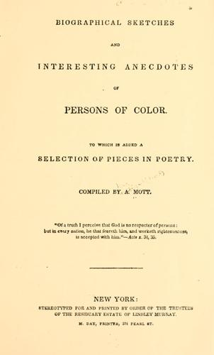 Download Biographical sketches and interesting anecdotes of persons of color.