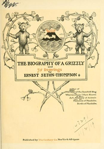 Download The biography of a grizzly.