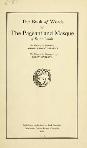 The book of words of the pageant and masque of Saint Louis