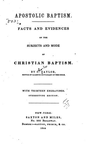 Apostolic Baptism: Facts and Evidences on the Subjects and Mode of Christian Baptism. …