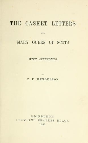 The casket letters and Mary queen of Scots