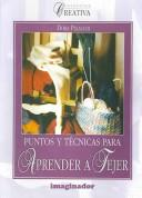 Download Puntos Y Tecnicas Para Aprender a Tejer / Points and Techniques to Learn How to Knit (Coleccion Creativa / Creative Collection)