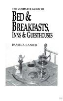 Complete Guide to Bed & Breakfasts, Inns & Guesthouses