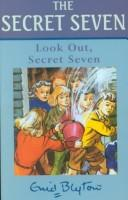 Download Look Out, Secret Seven (Galaxy Children's Large Print Books)