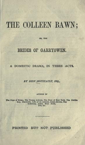 The Colleen Bawn; or, The brides of Garryowen.