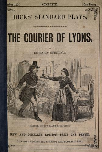 The courier of Lyons a drama in three acts