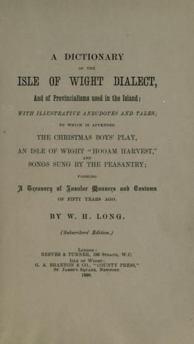 Download A dictionary of the Isle of Wight dialect, and of provincialisms used in the Island