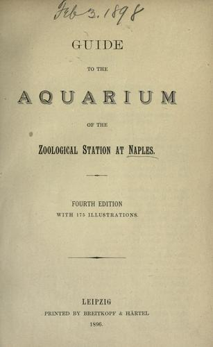 Guide to the aquarium of the Zoological station at Naples.