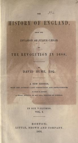 The history of England, from the invasion of Julius Cæser to the revolution in 1688.