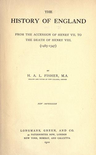 The history of England, from the accession of Henry VII to the death of Henry VIII, 1485-1547