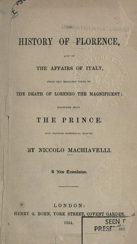 History of Florence and of the affairs of Italy, from the earliest times to the death of Lorenzo the Magnificent