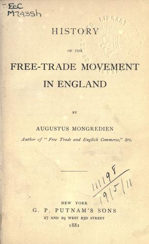 History of the free-trade movement in England.