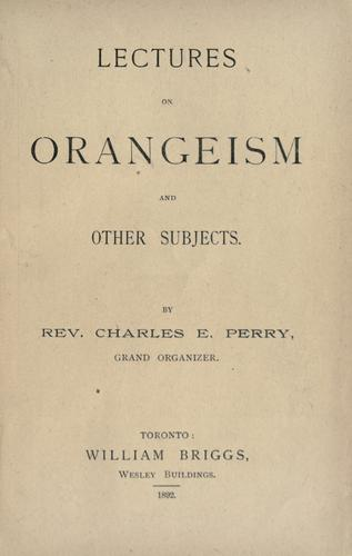 Lectures on Orangeism and other subjects