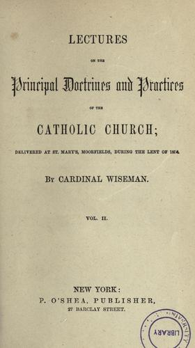Download Lectures on the principal doctrines and practices of the Catholic Church