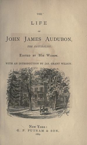 The life of John James Audubon, the naturalist.