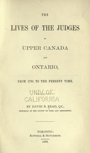The lives of the judges of Upper Canada and Ontario, from 1791 to the present time