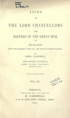 Lives of the Lord Chancellors and keepers of the Great Seal of England from the earliest times till the reign of Queen Victoria.
