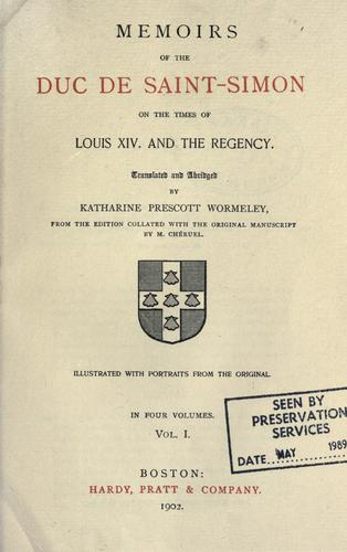 Download Memoirs of the Duc de Saint-Simon on the times of Louis XIV. and the regency.