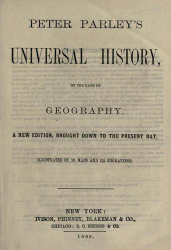 Peter Parley's Universal history, on the basis of geography.