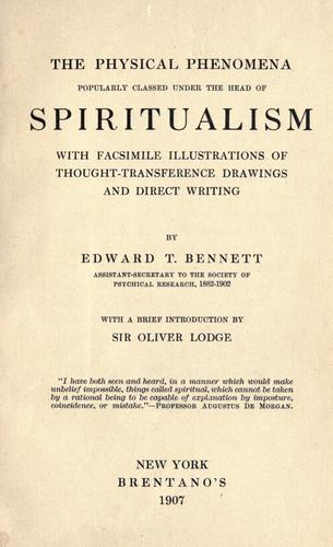 The physical phenomena popularly classed under the head of spiritualism