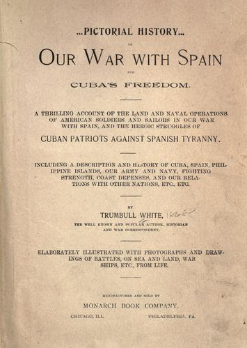 Pictorial history of our war with Spain for Cuba's freedom …