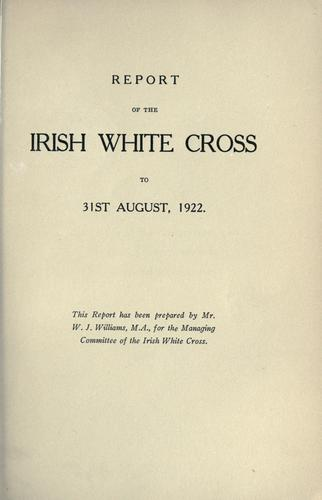 Download Report of the Irish White Cross to 31st August, 1922.