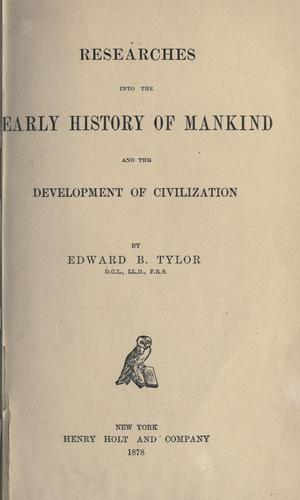 Researches into the early history of mankind and the development of civilization