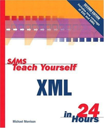 Download Sams Teach Yourself XML in 24 Hours (2nd Edition)