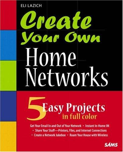 Create Your Own Home Networks Eli Lazich