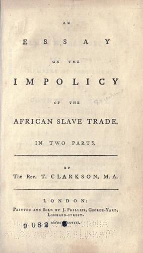 Download An essay on the impolicy of the African slave trade.