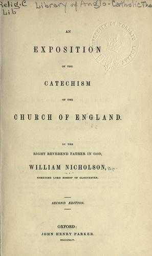 An exposition of the catechism of the Church of England.