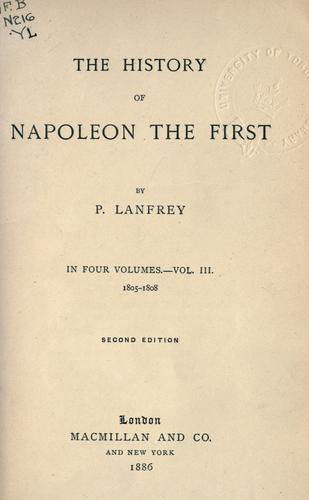The history of Napoleon the First.