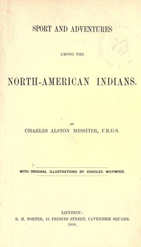 Download Sport and adventures among the North-American Indians.