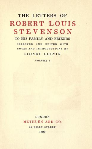 The  letters of Robert Louis Stevenson to his family and friends by Robert Louis Stevenson
