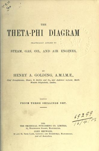 Download The Theta-Phi diagram practically applied to steam, gas, oil, and air engines.