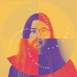 Gentlewoman, Ruby Man by Flo Morrissey  and   Matthew E. White
