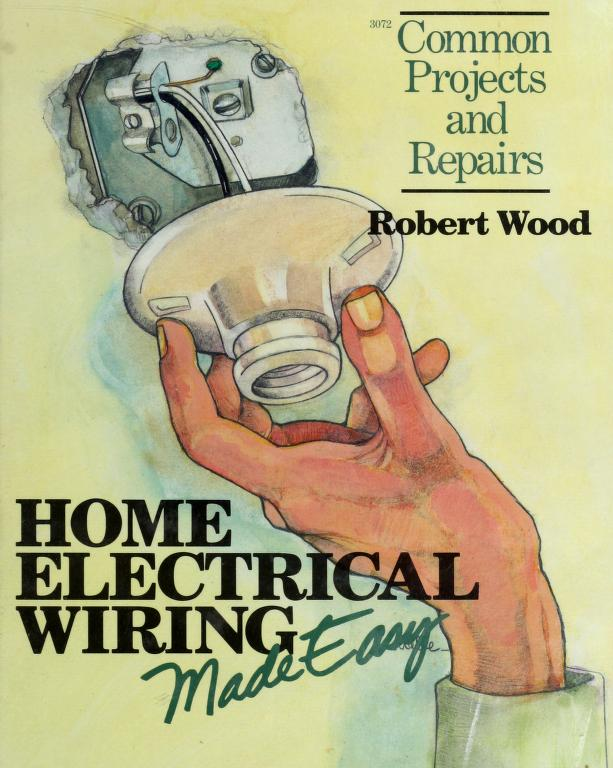 Home electrical wiring made easy by Wood, Robert W.